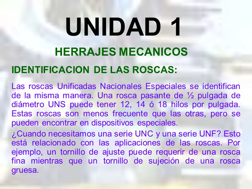 UNIDAD 1 HERRAJES MECANICOS IDENTIFICACION DE LAS ROSCAS: