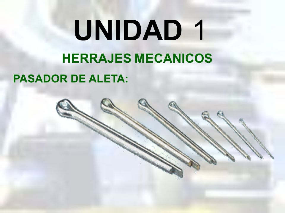 UNIDAD 1 HERRAJES MECANICOS PASADOR DE ALETA:
