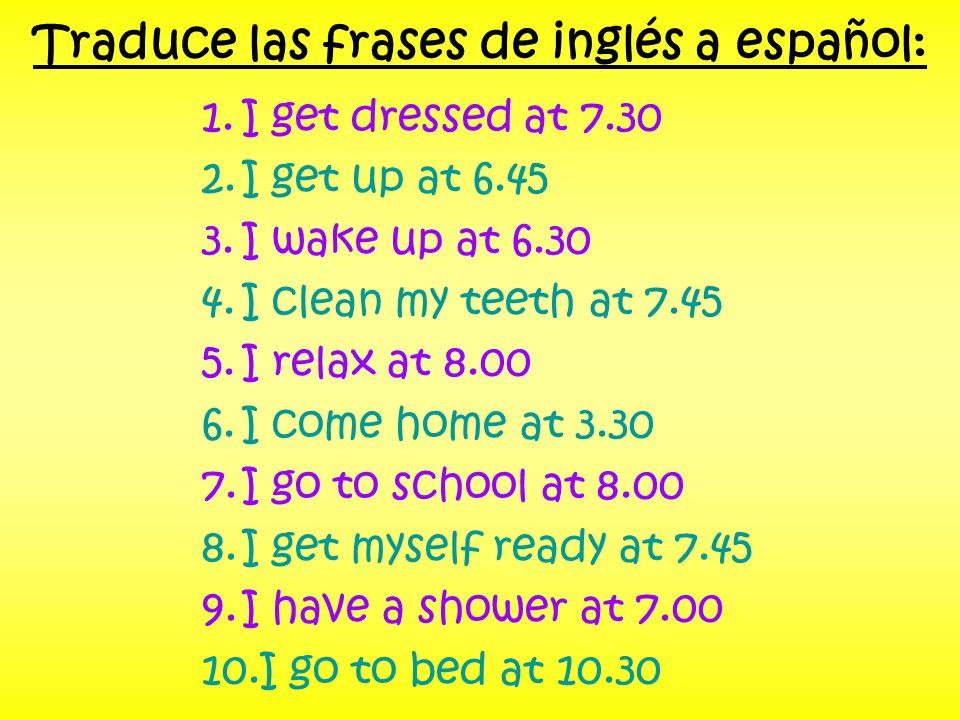Traduce las frases de inglés a español: