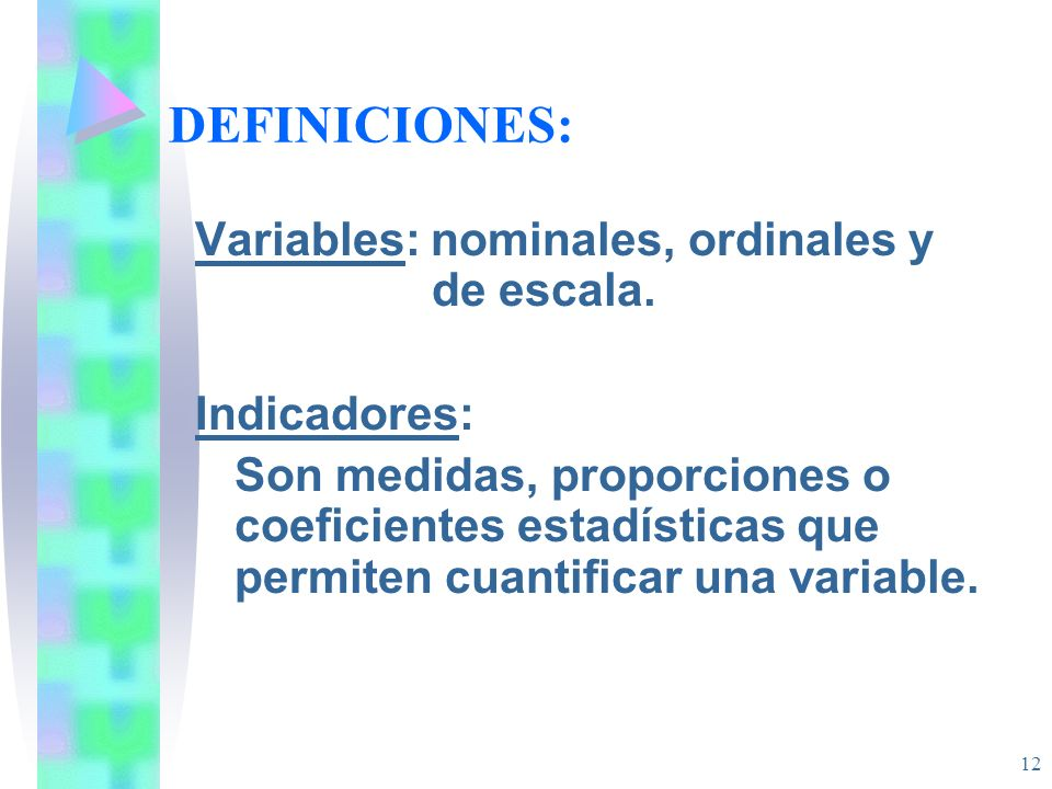 DEFINICIONES: Variables: nominales, ordinales y de escala.