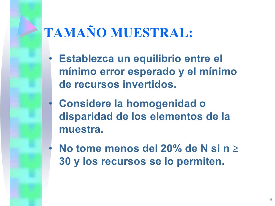 TAMAÑO MUESTRAL: Establezca un equilibrio entre el mínimo error esperado y el mínimo de recursos invertidos.