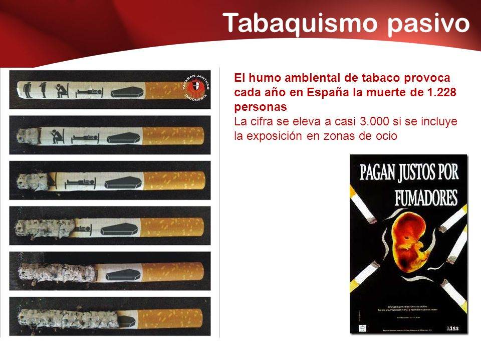Tabaquismo pasivo El humo ambiental de tabaco provoca cada año en España la muerte de 1.228 personas.