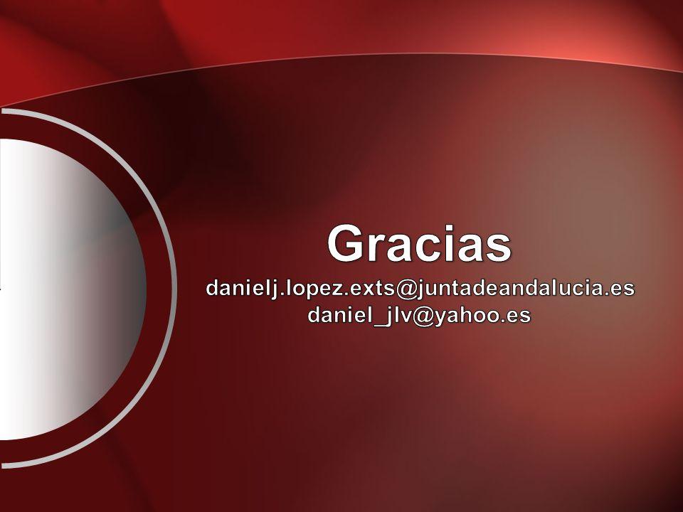 Gracias danielj.lopez.exts@juntadeandalucia.es daniel_jlv@yahoo.es
