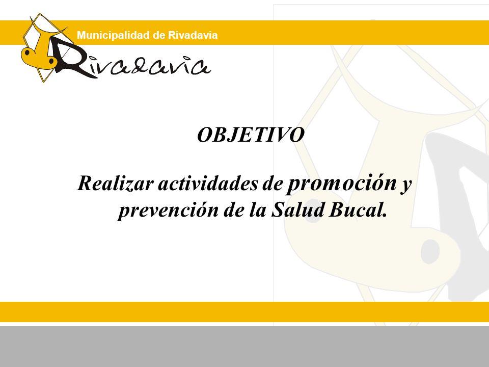 Realizar actividades de promoción y prevención de la Salud Bucal.