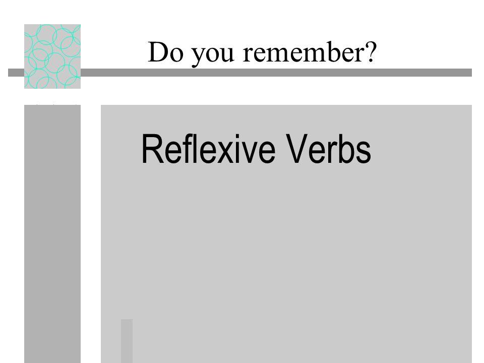 Do you remember Reflexive Verbs