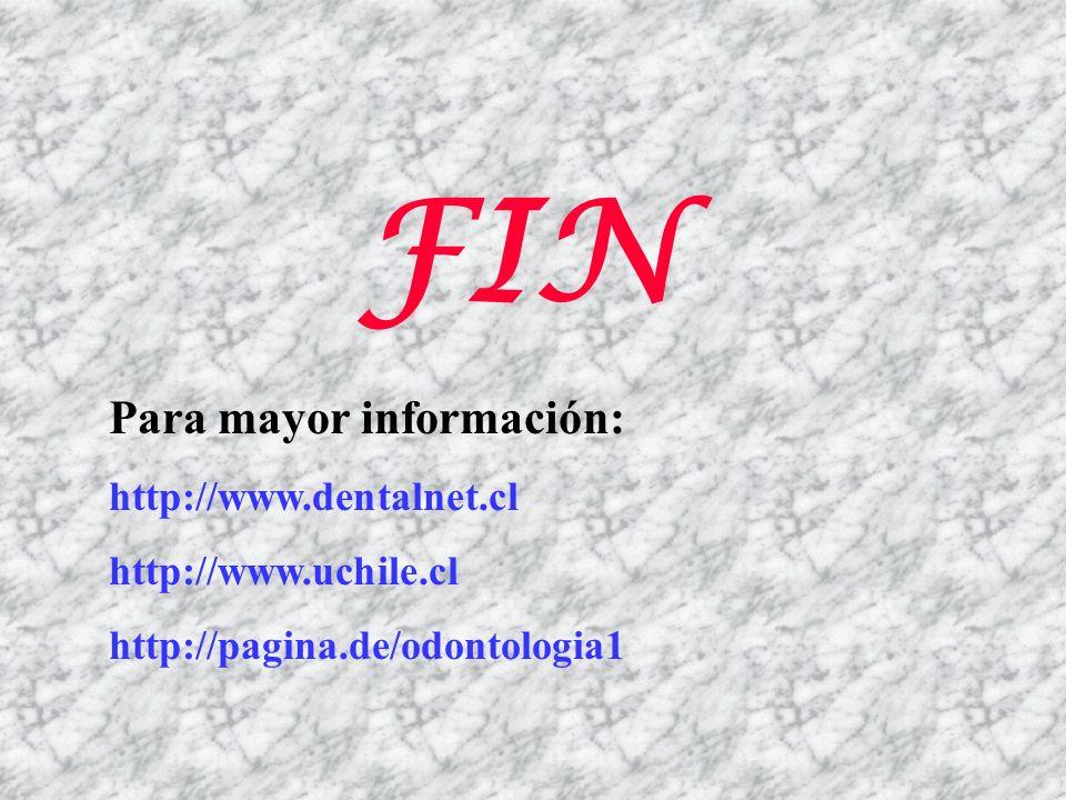 FIN Para mayor información: http://www.dentalnet.cl