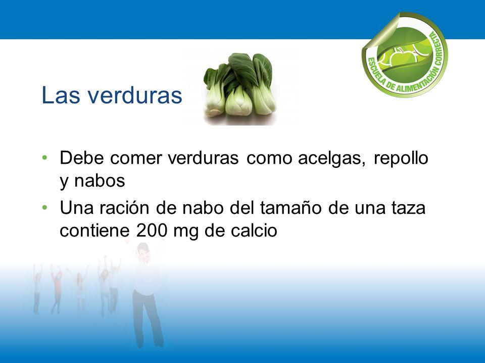Las verduras Debe comer verduras como acelgas, repollo y nabos