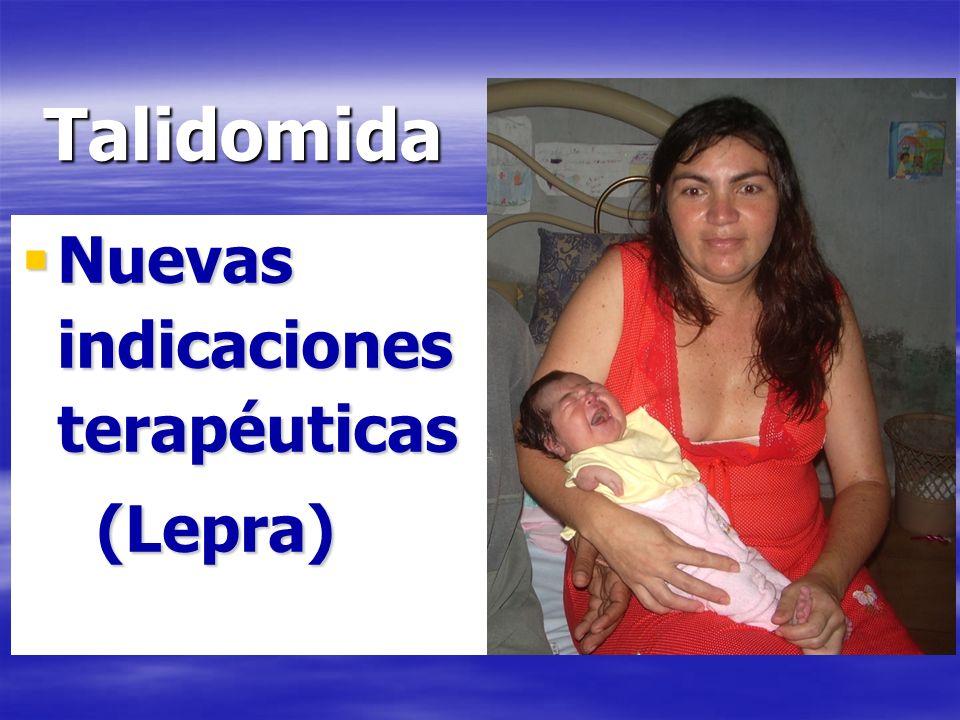 Talidomida Nuevas indicaciones terapéuticas (Lepra)