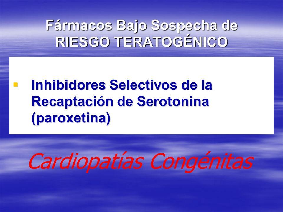 Fármacos Bajo Sospecha de RIESGO TERATOGÉNICO