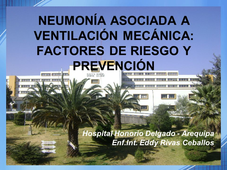 NEUMONÍA ASOCIADA A VENTILACIÓN MECÁNICA: FACTORES DE RIESGO Y PREVENCIÓN