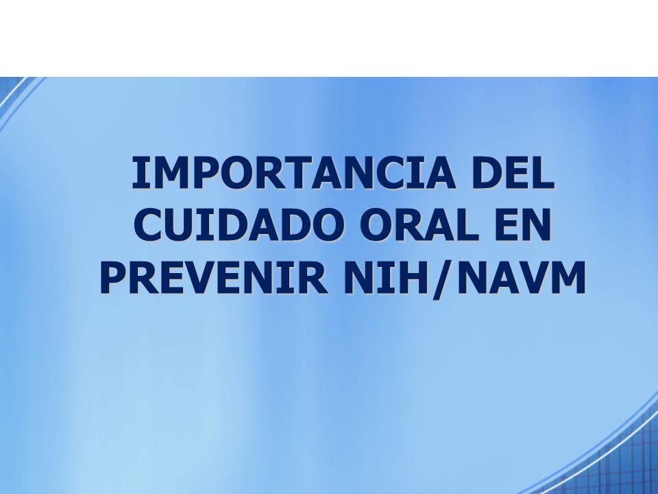 IMPORTANCIA DEL CUIDADO ORAL EN PREVENIR NIH/NAVM