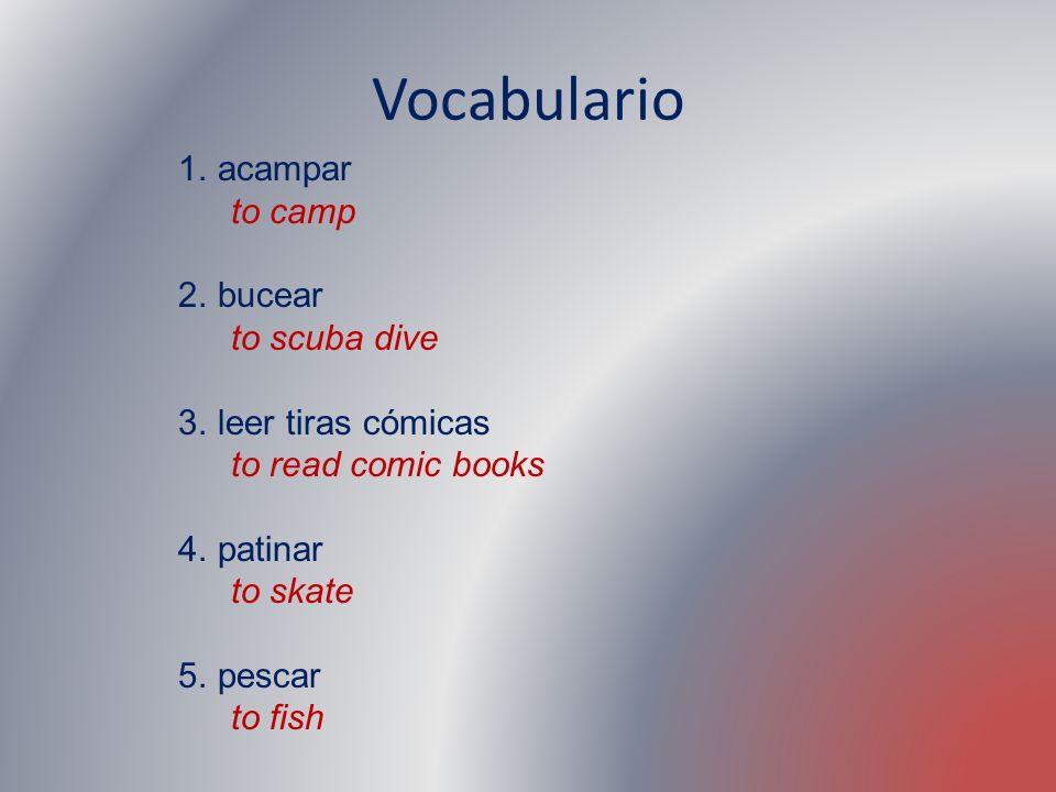 Vocabulario acampar to camp bucear to scuba dive leer tiras cómicas
