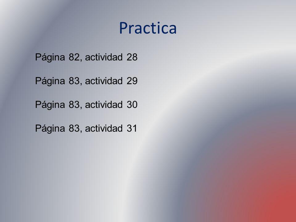 Practica Página 82, actividad 28 Página 83, actividad 29