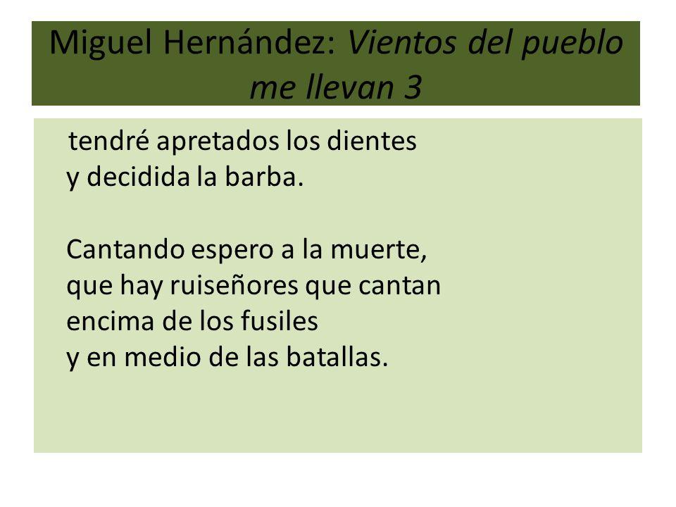 Miguel Hernández: Vientos del pueblo me llevan 3