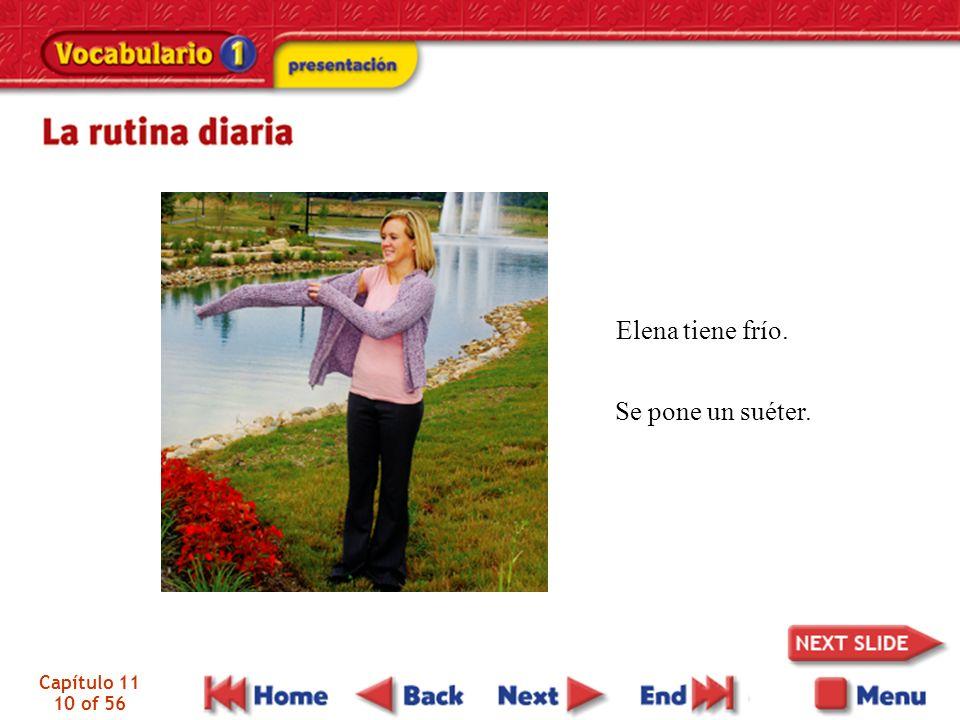 Elena tiene frío. Se pone un suéter. Capítulo 11 10 of 56