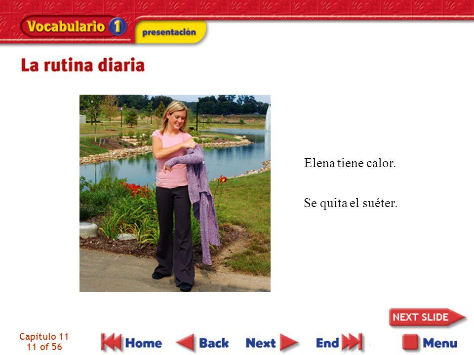 Elena tiene calor. Se quita el suéter. Capítulo 11 11 of 56