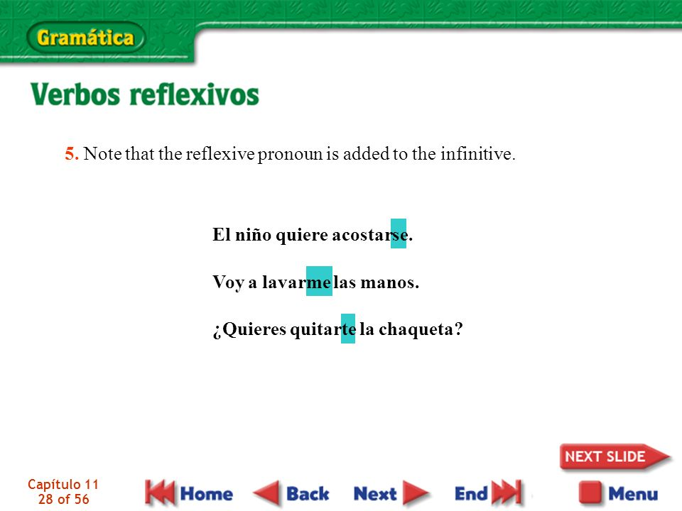 5. Note that the reflexive pronoun is added to the infinitive.
