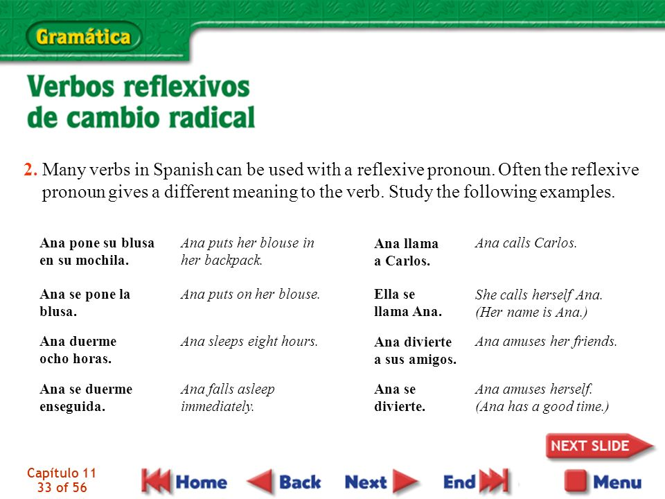 2. Many verbs in Spanish can be used with a reflexive pronoun