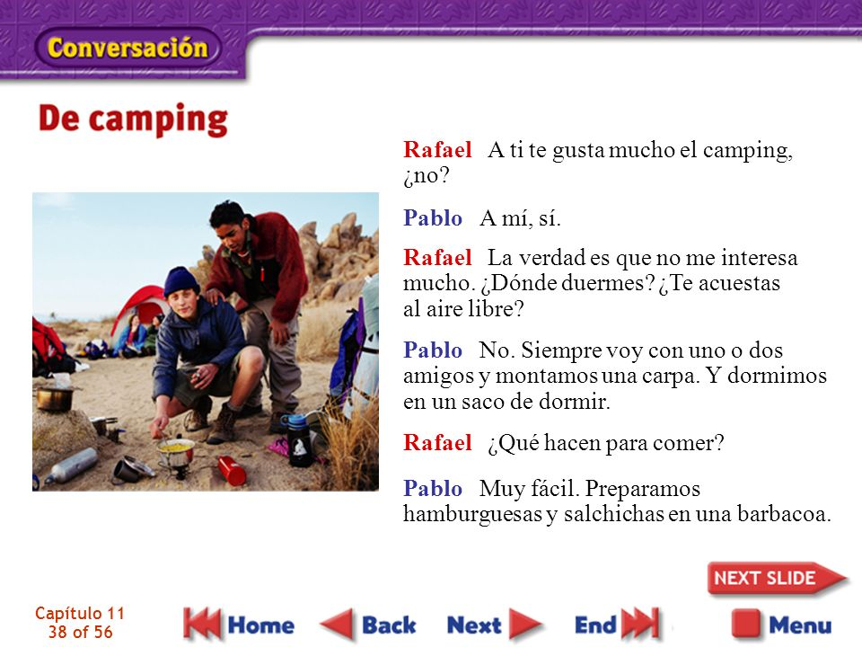 Rafael A ti te gusta mucho el camping, ¿no
