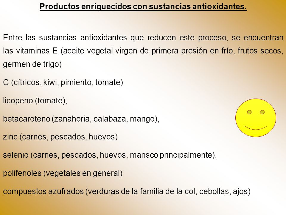 Productos enriquecidos con sustancias antioxidantes.