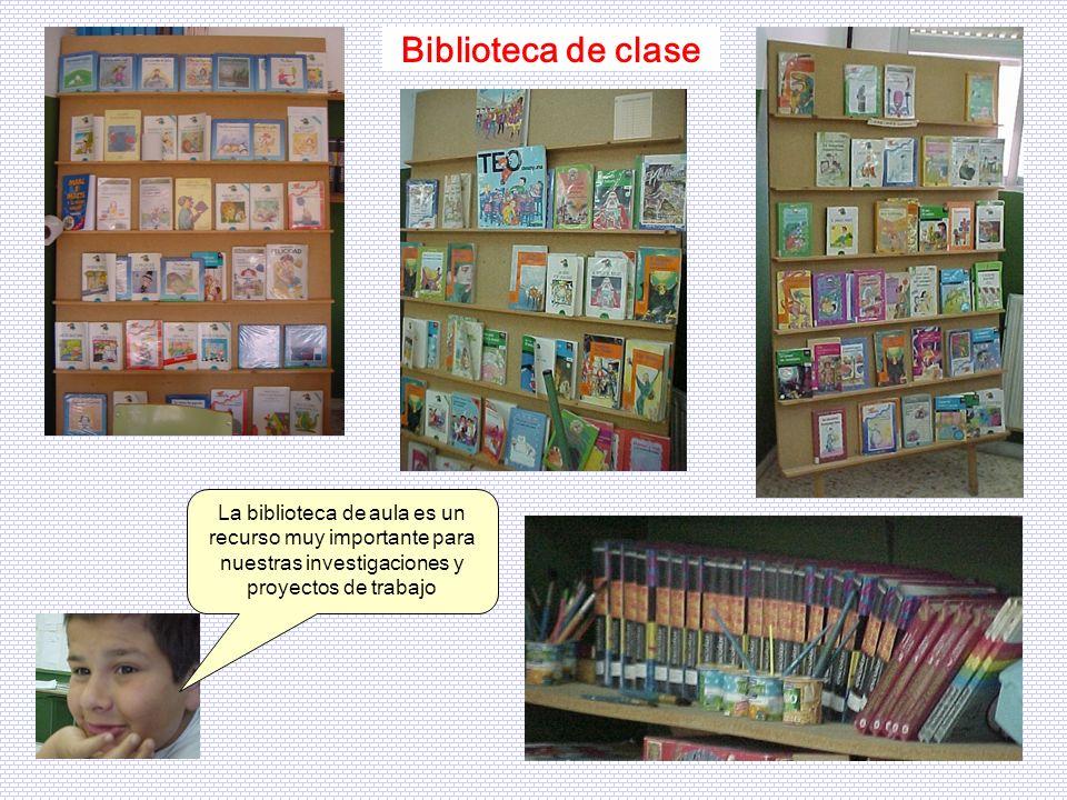 Biblioteca de claseLa biblioteca de aula es un recurso muy importante para nuestras investigaciones y proyectos de trabajo.