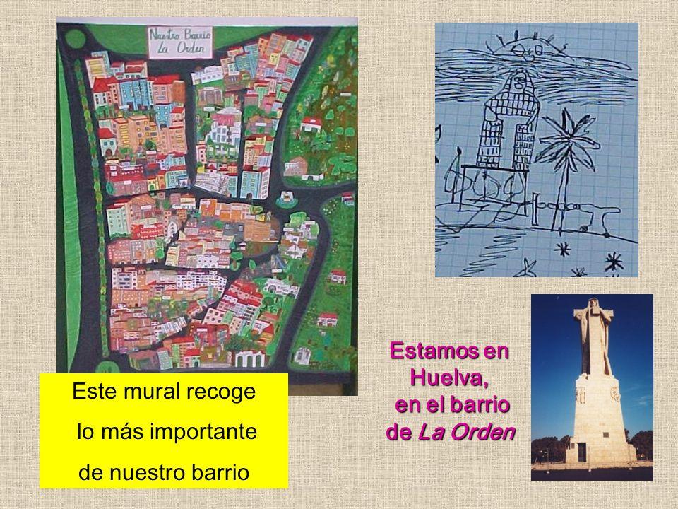 Estamos en Huelva, en el barrio de La Orden