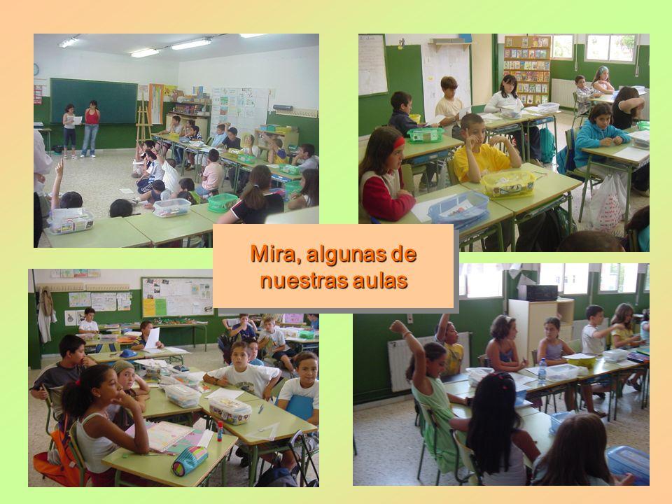 Mira, algunas de nuestras aulas