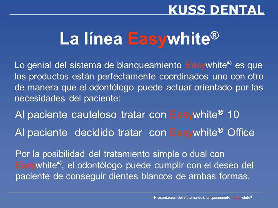La línea Easywhite® Al paciente cauteloso tratar con Easywhite® 10