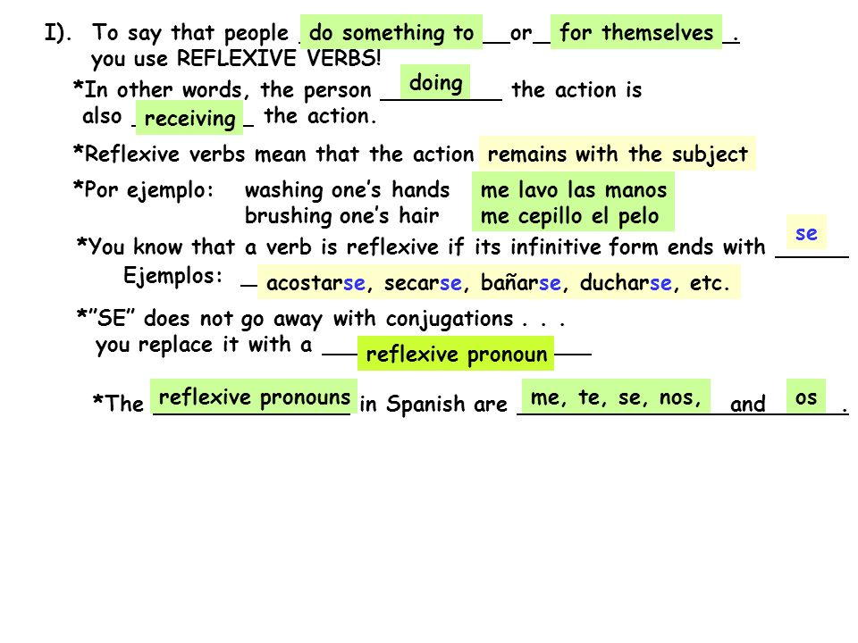I). To say that people or . you use REFLEXIVE VERBS! do something to. for themselves.