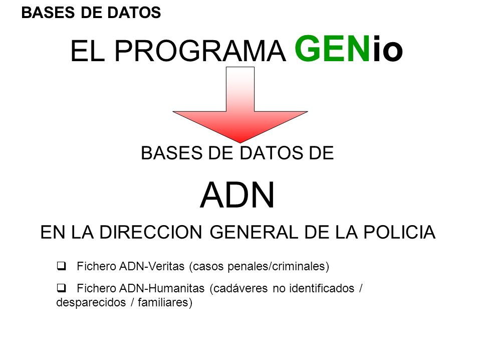 BASES DE DATOS DE ADN EN LA DIRECCION GENERAL DE LA POLICIA