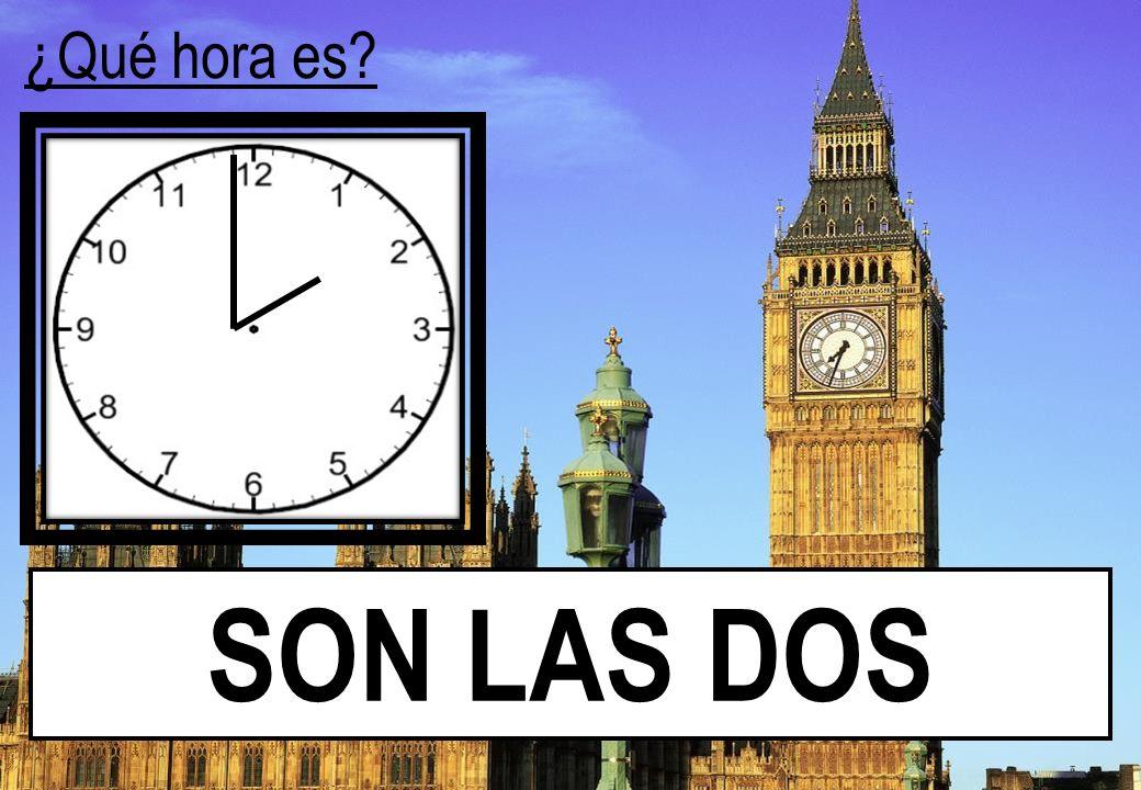 ¿Qué hora es SON LAS DOS