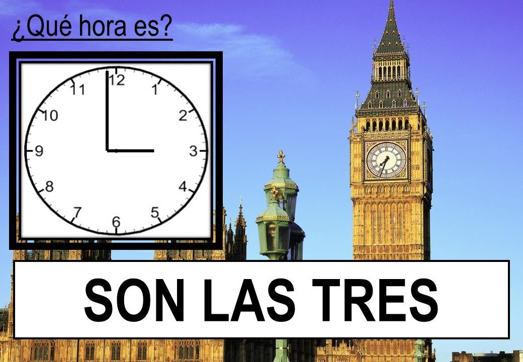 ¿Qué hora es SON LAS TRES