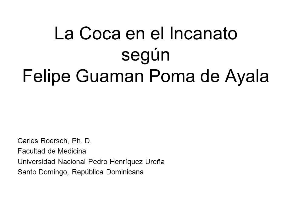 La Coca en el Incanato según Felipe Guaman Poma de Ayala