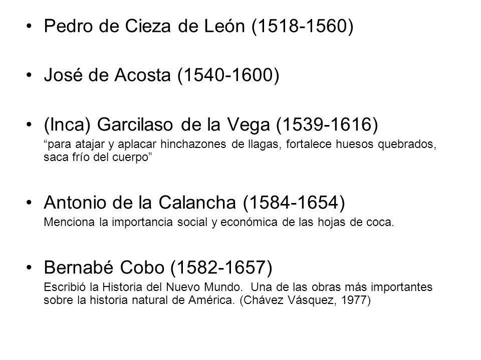 Pedro de Cieza de León (1518-1560) José de Acosta (1540-1600)