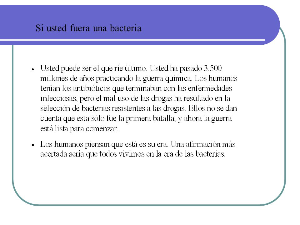 Si usted fuera una bacteria