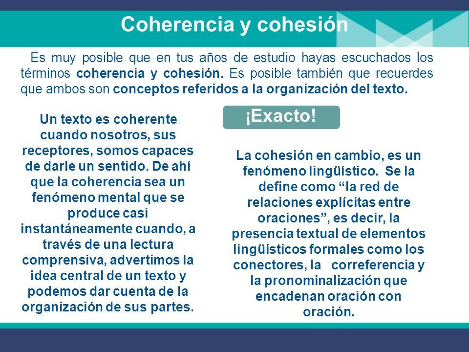 Coherencia y cohesión ¡Exacto!