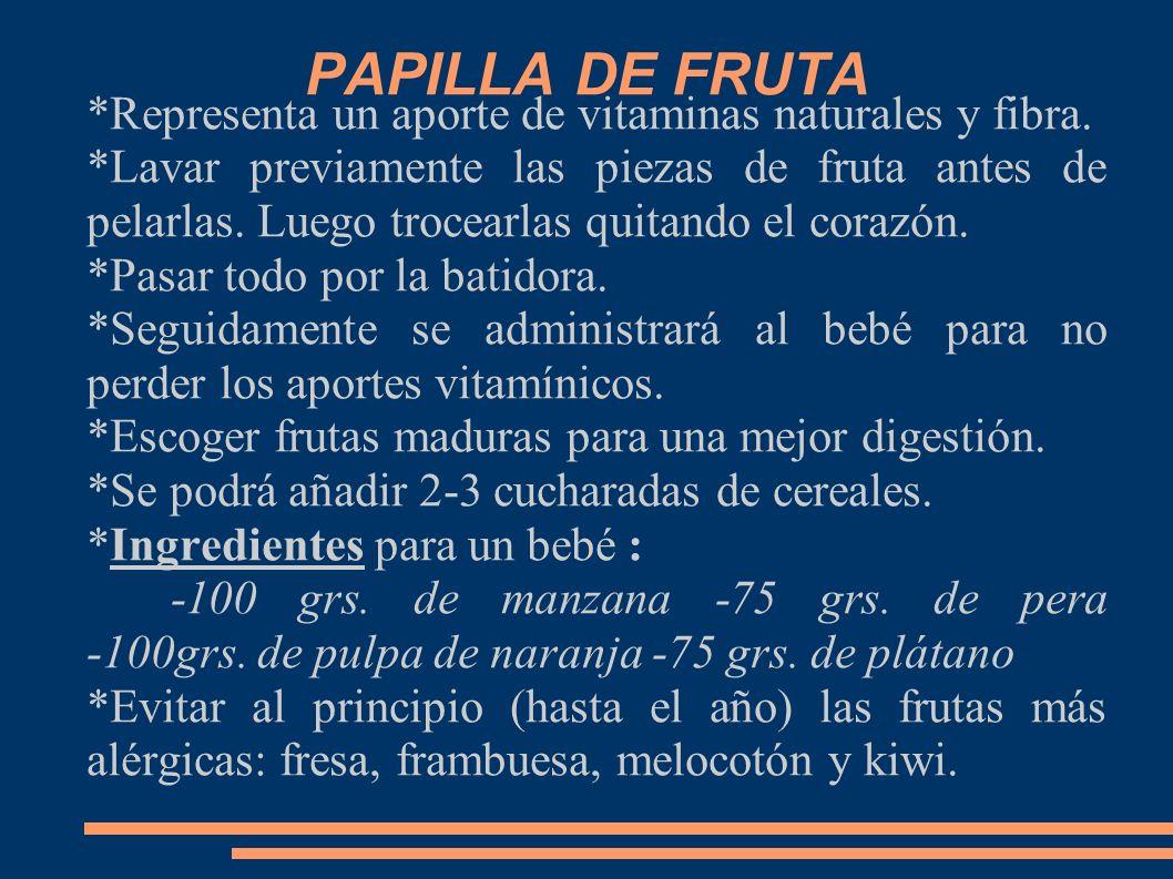 PAPILLA DE FRUTA *Representa un aporte de vitaminas naturales y fibra.