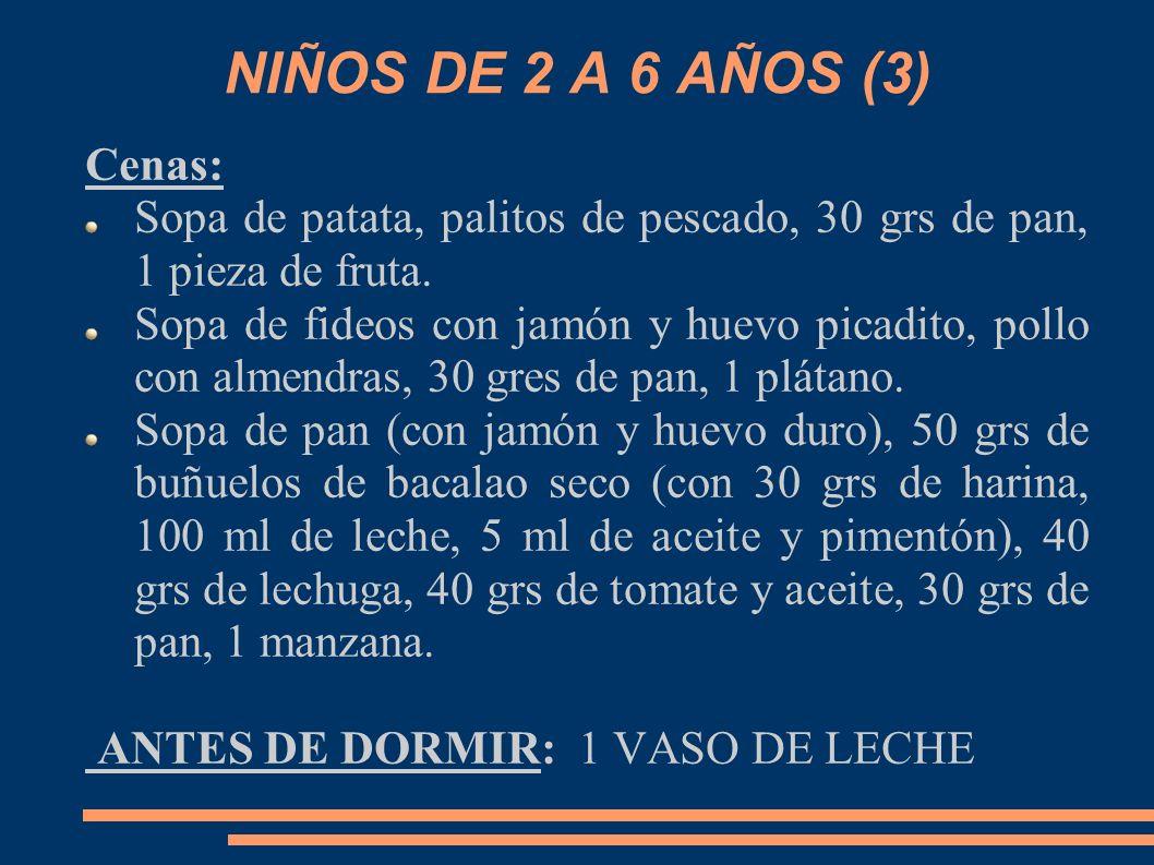 NIÑOS DE 2 A 6 AÑOS (3) Cenas: