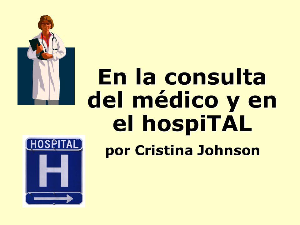 En la consulta del médico y en el hospiTAL