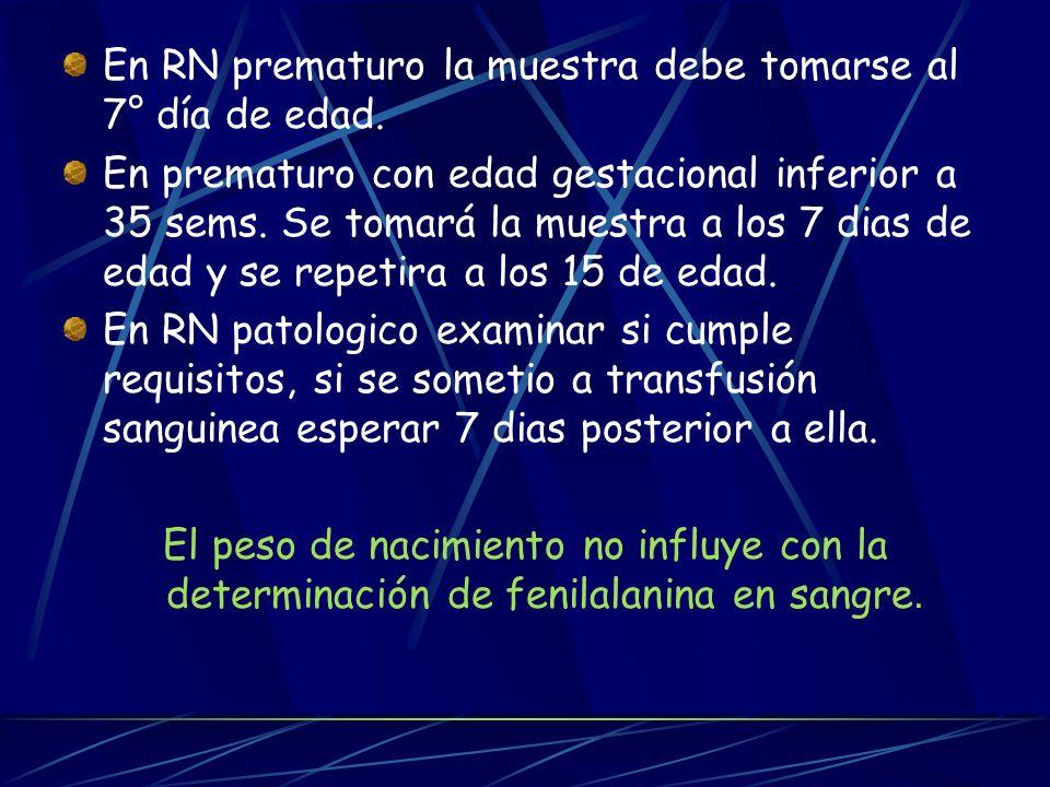 En RN prematuro la muestra debe tomarse al 7° día de edad.