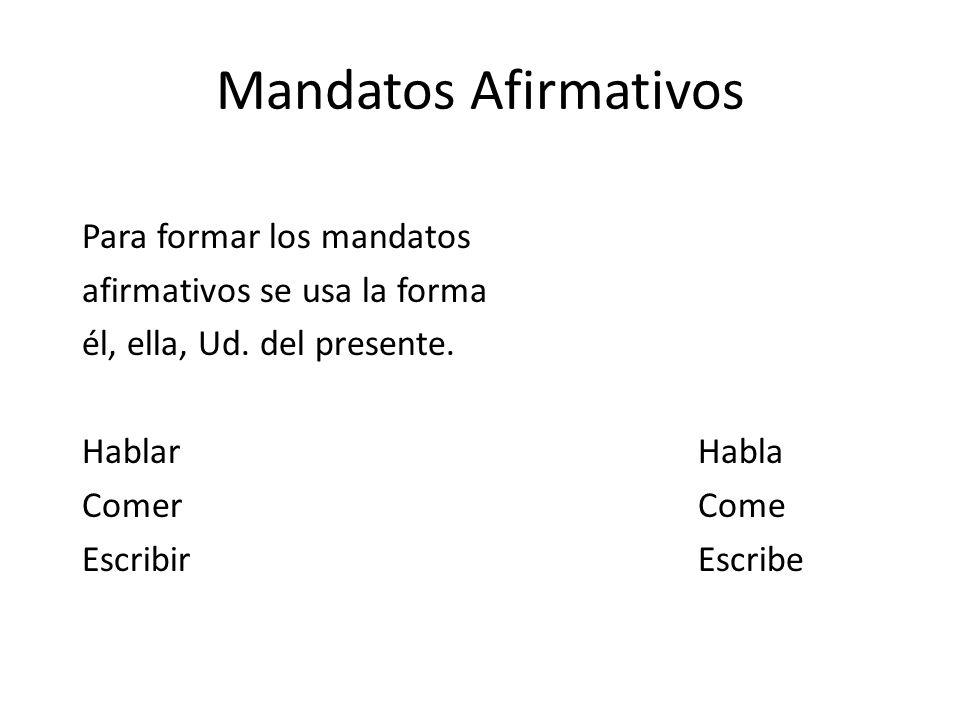 Mandatos Afirmativos Para formar los mandatos