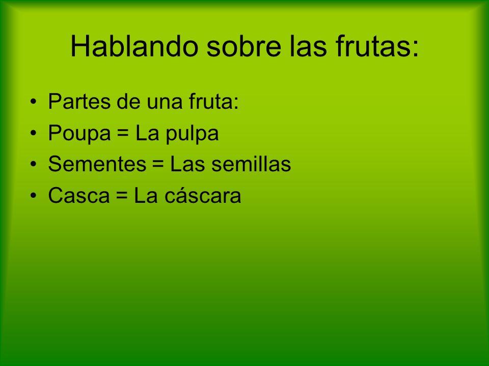 Hablando sobre las frutas: