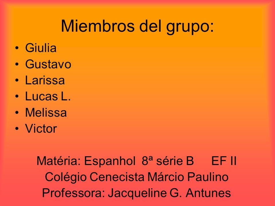 Miembros del grupo: Giulia Gustavo Larissa Lucas L. Melissa Victor