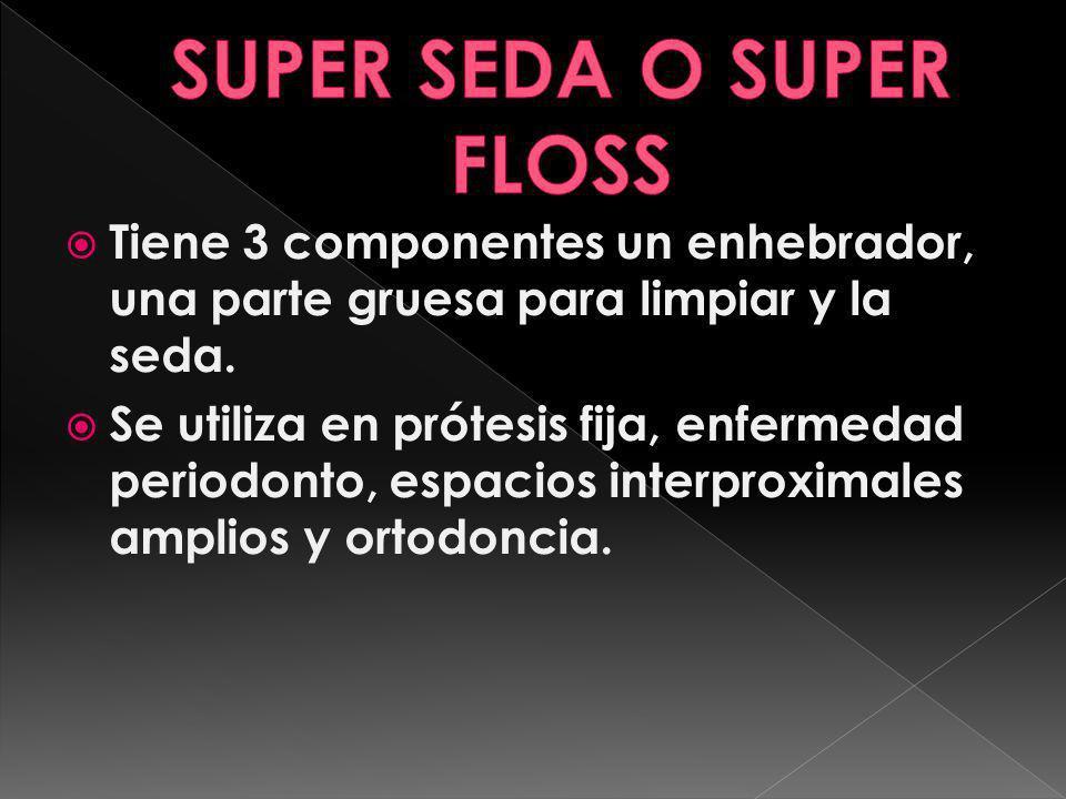 SUPER SEDA O SUPER FLOSS