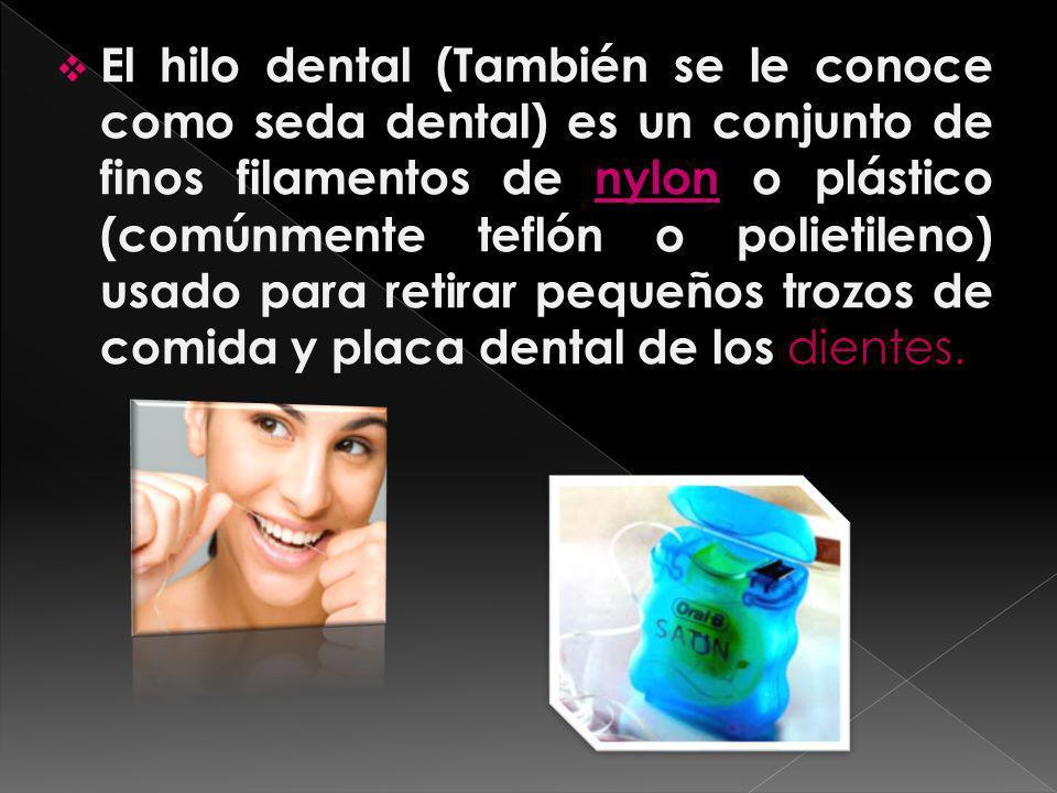El hilo dental (También se le conoce como seda dental) es un conjunto de finos filamentos de nylon o plástico (comúnmente teflón o polietileno) usado para retirar pequeños trozos de comida y placa dental de los dientes.