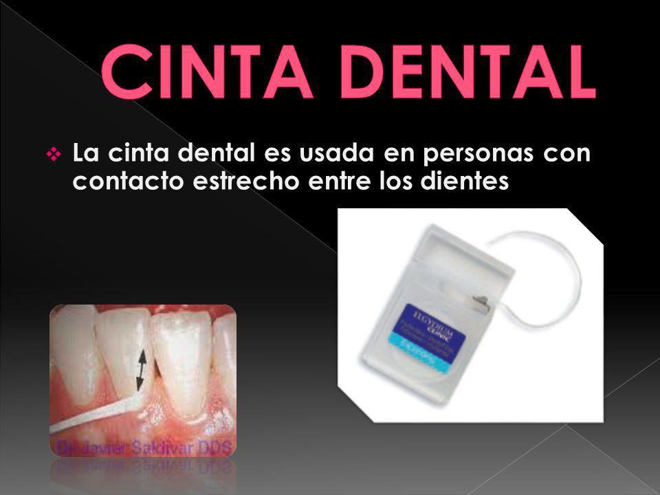 CINTA DENTAL La cinta dental es usada en personas con contacto estrecho entre los dientes