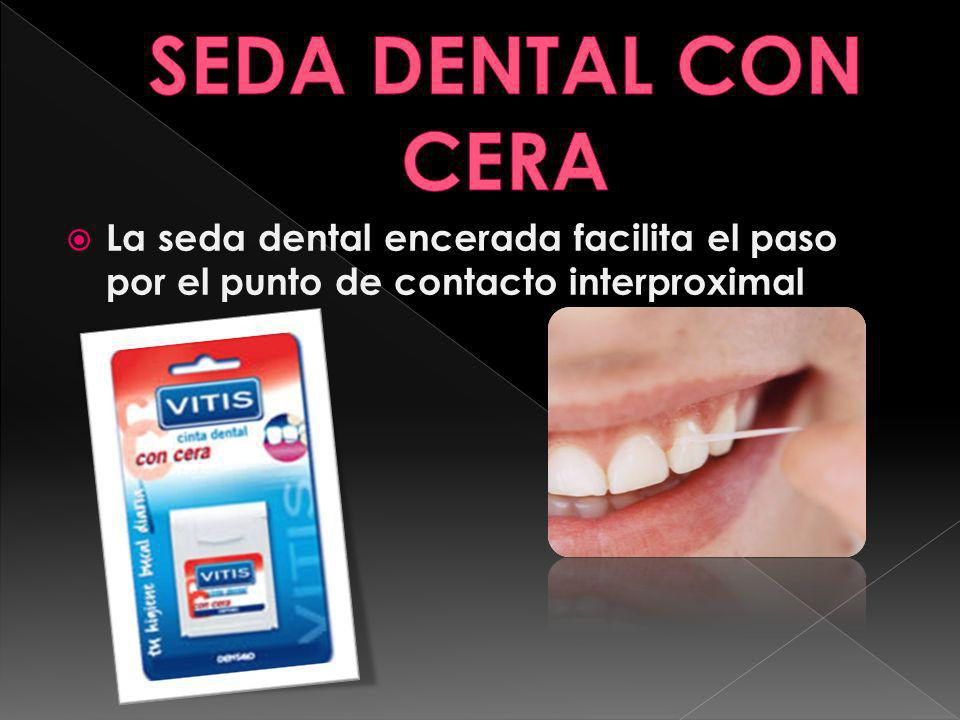 SEDA DENTAL CON CERA La seda dental encerada facilita el paso por el punto de contacto interproximal.