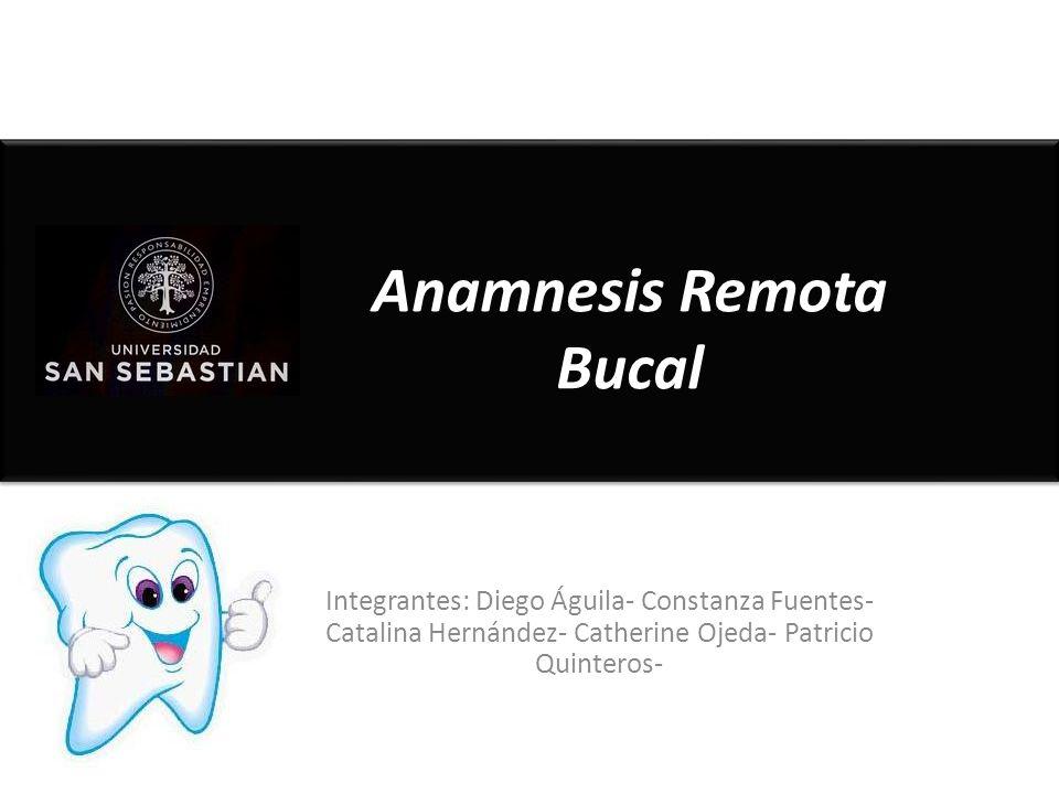 Anamnesis Remota Bucal
