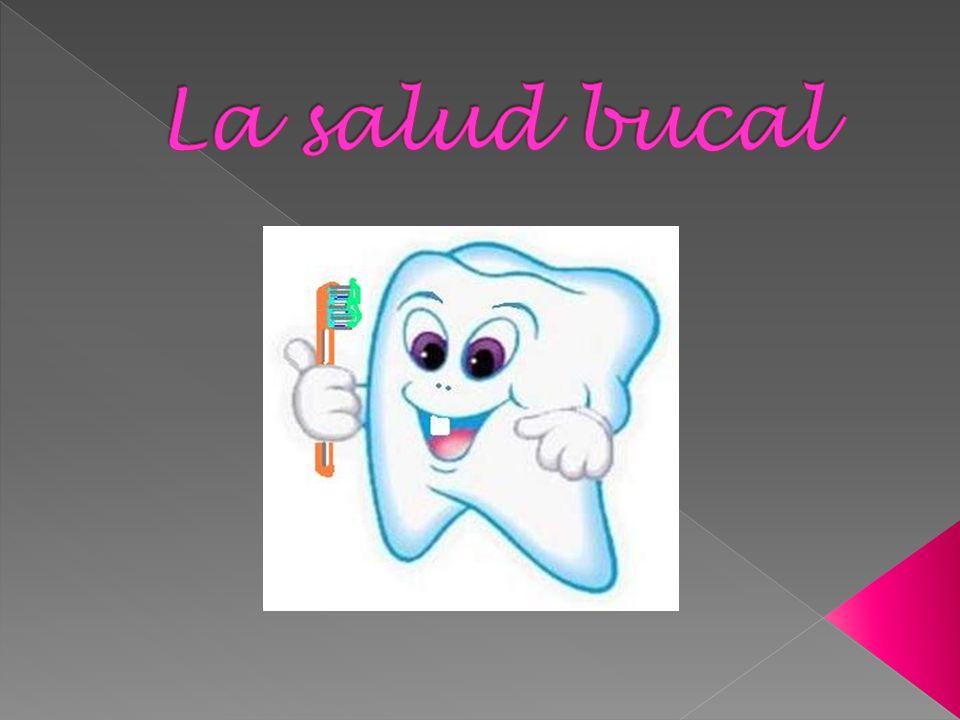 La salud bucal