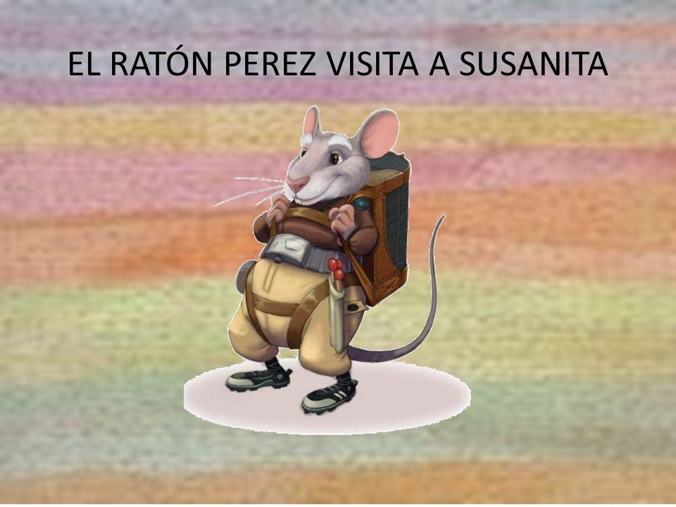 EL RATÓN PEREZ VISITA A SUSANITA